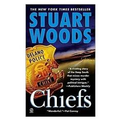 I love all of Stuart Woods books. Chiefs (Will Lee Series - Stuart Woods I Love Books, Great Books, Books To Read, My Books, Stuart Woods Books, The Neighbor, Book Review Blogs, Police Chief, Mystery Books