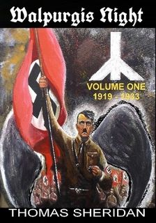 Walpurgis Night: Volume One 1919 - 1933 by Thomas Sheridan