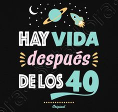Camiseta Hay vida después de los 40 Happy B Day, Happy Birthday Wishes, Holiday, T Shirt, 40 Birthday Quotes, Happy Aniversary, Happy Anniversary Wishes, Happy Brithday, Happy Bday Wishes