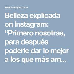 """Belleza explicada on Instagram: """"Primero nosotras, para después poderle dar lo mejor a los que más amamos. Cerrando el día de las madres! #happymothersday"""" • Instagram"""