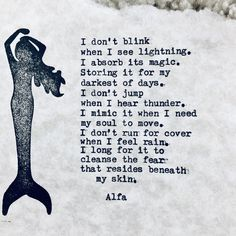 Poem Quotes, Life Quotes, Qoutes, Lyric Quotes, Quotations, Mermaid Poems, Mermaid Quotes, Don't Blink, Hand Type