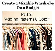 "Create a Mixable Wardrobe On a Budget Series: Part 3 ""Adding Patterns & Color"" - Classy Yet Trendy"