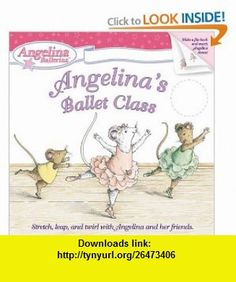 Angelinas Ballet Class (Angelina Ballerina) (9780448440132) Katharine Holabird, Helen Craig , ISBN-10: 044844013X  , ISBN-13: 978-0448440132 ,  , tutorials , pdf , ebook , torrent , downloads , rapidshare , filesonic , hotfile , megaupload , fileserve