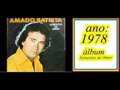 Amado Batista - Seresteiro das Noites - 1985 - (LP Completo) - YouTube