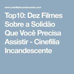 Top10: Dez Filmes Sobre a Solidão Que Você Precisa Assistir - Cinefilia Incandescente