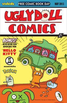 """Ugly Doll Comics (Free Comic Book Day)"" by Various Free Comic Books, Comic Book Covers, Max Steel, Action Comics 1, Pokemon Pocket, Funny Comic Strips, Ugly To Pretty, Black Pokemon, Ugly Dolls"