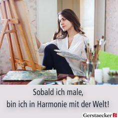 Wenn ich male, bin ich in Harmonie mit der Welt