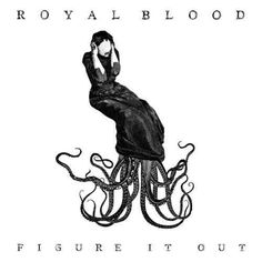 Royal Blood - Figure It Out - 2014