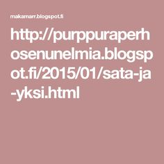 http://purppuraperhosenunelmia.blogspot.fi/2015/01/sata-ja-yksi.html