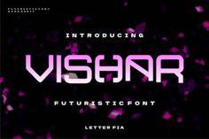 Vishar is a cool, bold and futuristic display font. Modern Fonts, Premium Fonts, All Fonts, Futuristic, Improve Yourself, Display, Lettering, Logo, Design
