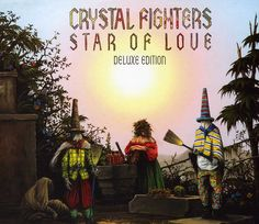 Crystal Fighters - Star Of Love: Deluxe Edition