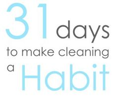 """It's the 1st day of the month! A perfect time to start """"31 days to make cleaning a habit!"""""""