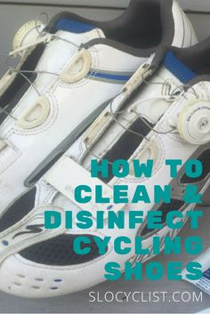 KILL GERMS AND GET YOUR CYCLING SHOES CLEAN AND SHINING AGAIN | DISINFECT USED BIKE SHOES