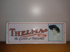 Vintage 1974 Thelma The Queen of Perfumes Metal Sign #SanfordJHeilnerInc