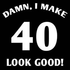 40 Year Old Birthday Quotes