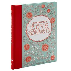 Shakespeares Love Sonnets: written by William Shakespeare, published by Chronicle Books, illustrated by Caitlin Keegan