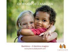 Giornata dell'Amicizia BAMBINO - Il dentino magico www.preciousbabytooth.com #GiornataDellAmicizia #Bambino #DentinoMagico