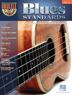 Ukulele Play-Along: Blues Standards - Aprende a tocar ocho clasicazos del blues acompañado de las bases en CD.