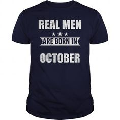 Cool REAL MEN ARE BORN IN OCTOBER T-Shirts