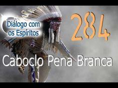 Diálogo 284 - Caboclo Pena Branca - Médium Marcos José Felipe