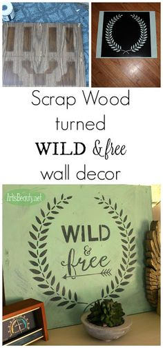 "ART IS BEAUTY: Easy DIY ""WILD & free"" home decor made from scrap wood."