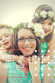 What No One Tells You About Mom Guilt