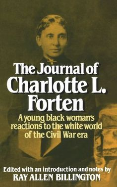 The Journal of Charlotte L. Forten by Charlotte L. Forten, http://www.amazon.com/dp/039300046X/ref=cm_sw_r_pi_dp_0Iejrb11D7CFD