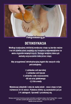 STARY SPOSÓB CHIŃSKIEJ MEDYCYNY NA DETOKSYKACJĘ ORGANIZMU Natural Cleaning Solutions, Natural Cleaning Products, Slow Food, Beauty Care, Natural Health, Body Care, Health And Beauty, Natural Remedies, Healthy Lifestyle