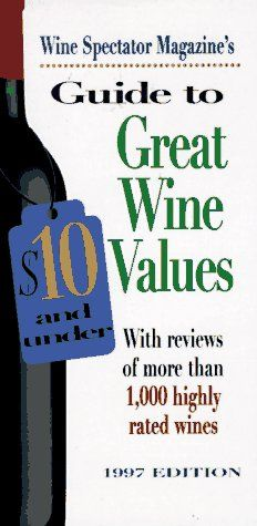 Wine Spectator Magazines Guide to Great Wine Values 10 and Under >>> For more information, visit image link.