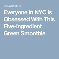 Everyone In NYC Is Obsessed With This Five-Ingredient Green Smoothie