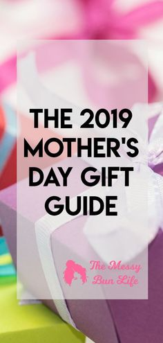 The 2019 Mother's Day Gift Guide #mothersday #giftguide #mothersdayideas