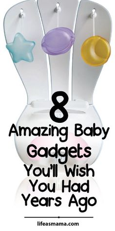 8 Amazing Baby Gadgets You'll Wish You Had Years Ago