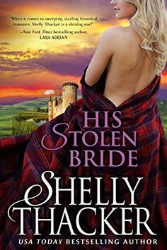 eBook deals on His Stolen Bride by Shelly Thacker, free and discounted eBook deals for His Stolen Bride and other great books. Books To Read, My Books, Historical Romance Novels, Bride Book, Romance Movies, Free Kindle Books, Book Authors, Romans, Bestselling Author