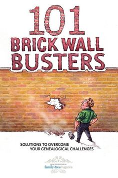 101 Brick Wall Busters: Solutions to Overcome Your Genealogical Challenges (Download). 101 Brick Wall Busters is your secret weapon for getting over, around, under and through obstacles in your family history search.