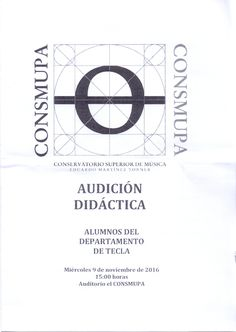 "Audición didáctica Alumnos departamento de tecla. Conservatorio Superior de Música ""Eduardo Martínez Torner"". 9 de noviembre de 2016"