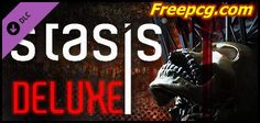 Stasis Deluxe Edition Upgrade Free Download PC Game
