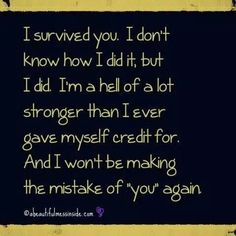 I survived you... Learning about BPD/NPD has given me wings.