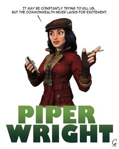 """cameronaugust: """"Piper Wright - Fallout 4 This has been my favorite character to draw so far, I love this woman. Fallout 4 Piper, Fallout New Vegas, Fallout Funny, Fallout Perks, Maccready Fallout, Fallout Comics, Fallout 4 Companions, Fallout Cosplay, Bioshock Cosplay"""