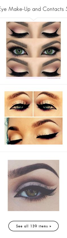 """""""Eye Make-Up and Contacts 5"""" by emma-frost-98 ❤ liked on Polyvore featuring beauty products, makeup, eye makeup, beauty, eyes, make, maquiagem, filler, eyeliner and cosmetics"""