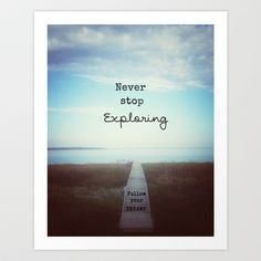 Never Stop Exploring Art Print by Olivia Joy StClaire - $19.00 quote, typography, beach