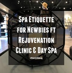 Spa Etiquette for Newbies ft Rejuvenation Clinic & Day Spa!! [ad] #DaySpa #SpaDay #LittleRockAR #MedSpa