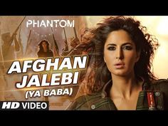 Afghan Jalebi (Ya Baba) VIDEO Song | Phantom | Saif Ali Khan, Katrina Kaif | T-Series - YouTube