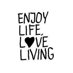 Enjoy life love living www.instawall.nl