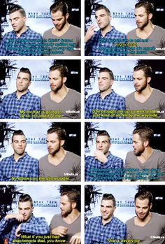 Zachary Quinto and Chris Pine.. The two of them together is hilarious.