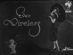 "SmithsonianTitle card from the 1922 short silent film ""Eve's Wireless"" (source:British Pathe)"