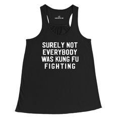 Surely Not Everybody Was Kung Fu Fighting Black Women's Racerback Tank Top | Sarcastic Me