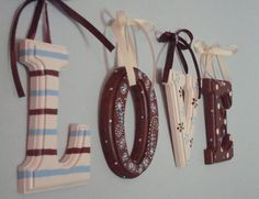 LOVE- Hand painted wood letters  $35.00