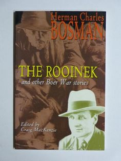 The Rooinek and Other Boer War Stories - Herman Charles Bosman Afrikaans, African Art, Writers, Fiction, History, Reading, Books, Movie Posters, Historia
