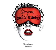 Diccionario de sueños sexuales. Ilustración Luis Tinoco www.luistinoco.com