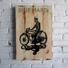 Ride Hard.  Spray stencil on wood. 40 x 60 x 2 cm  #woodsign #homedecoration #homeandliving #vintage #alldecos